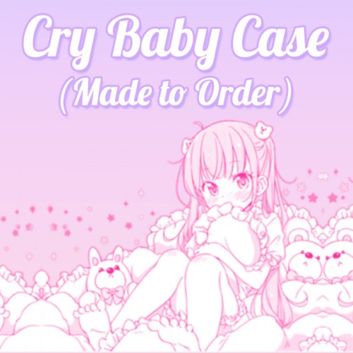 Cry Baby - Made to Order Phone Case