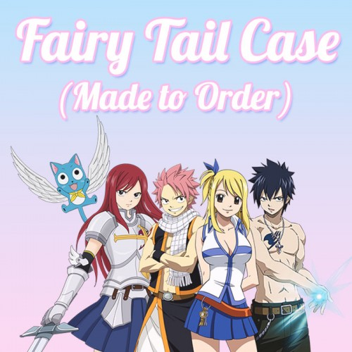 Fairy Tail - Made to Order Case
